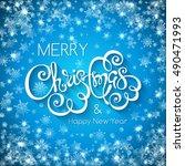 merry christmas handwritten... | Shutterstock . vector #490471993