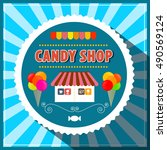 candy shop. retro candy shop... | Shutterstock . vector #490569124