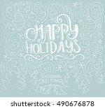 happy holidays   handdrawn... | Shutterstock .eps vector #490676878