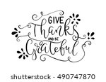 give thanks and be grateful.... | Shutterstock .eps vector #490747870