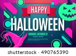 happy halloween bright neon... | Shutterstock .eps vector #490765390