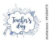 happy teacher's day   unique... | Shutterstock .eps vector #491006974
