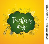 happy teacher's day   unique... | Shutterstock .eps vector #491006986