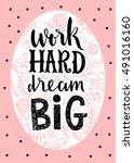 work hard dream big lettering.  | Shutterstock .eps vector #491016160