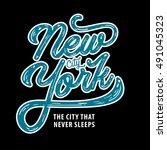 new york. the city that never... | Shutterstock .eps vector #491045323