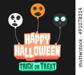 the happy halloween trick or... | Shutterstock .eps vector #491078314