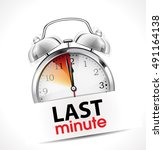 last minute concept   alarm... | Shutterstock .eps vector #491164138