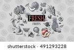organic food. fresh fruits  | Shutterstock . vector #491293228