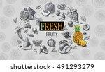 organic food. fresh fruits  | Shutterstock . vector #491293279