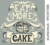 eat more cake. quote... | Shutterstock .eps vector #491547388