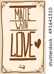 made with love. motivation.... | Shutterstock .eps vector #491641510