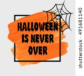 halloween  is never over sign... | Shutterstock .eps vector #491681140