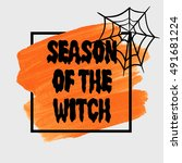 halloween 'season of the witch' ... | Shutterstock .eps vector #491681224