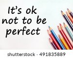 text it's ok not to be perfect... | Shutterstock . vector #491835889