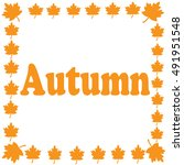 leaf on text autumn inside on... | Shutterstock .eps vector #491951548