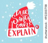 dear santa  i can explain.... | Shutterstock .eps vector #492203758