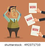 hard work. busy man character.... | Shutterstock .eps vector #492371710
