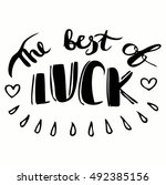 the best of luck. hand drawn... | Shutterstock .eps vector #492385156