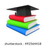 graduation cap and books. 3d... | Shutterstock . vector #492564418