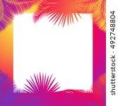 exotic leaves tropical frame... | Shutterstock .eps vector #492748804