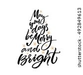 may your days be merry and... | Shutterstock .eps vector #492849613