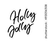 holly jolly christmas brush... | Shutterstock .eps vector #493056508