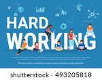 hard working concept... | Shutterstock .eps vector #493205818