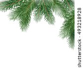 fir tree branches border.... | Shutterstock .eps vector #493218928