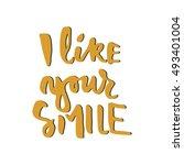 i like your smile. modern... | Shutterstock .eps vector #493401004