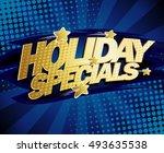 holiday specials vector design  ... | Shutterstock .eps vector #493635538