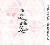 """""""do all things with love """" ... 
