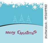 abstract christmas card... | Shutterstock .eps vector #493649980