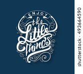 enjoy the little things . trace ... | Shutterstock .eps vector #493664590