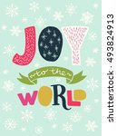 'joy to the world' unique hand... | Shutterstock .eps vector #493824913
