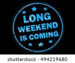 Long Weekend Is Coming Grunge...