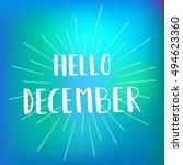 hello december. inspirational... | Shutterstock .eps vector #494623360