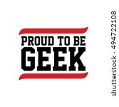 proud to be geek black red text ... | Shutterstock .eps vector #494722108