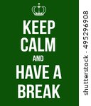 keep calm and have a break... | Shutterstock .eps vector #495296908