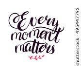 Every Moment Matters. Beautiful ...
