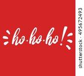 ho ho ho vector lettering hand...   Shutterstock .eps vector #495672493