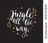 jingle all the way. christmas...   Shutterstock .eps vector #495724396