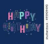 happy birthday lettering... | Shutterstock .eps vector #495909490