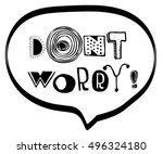 don't worry hand lettering...   Shutterstock .eps vector #496324180