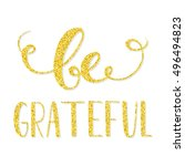 be grateful. thanksgiving quote ... | Shutterstock .eps vector #496494823