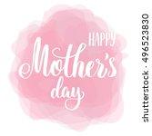 hand lettering happy mother's... | Shutterstock . vector #496523830