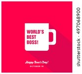 world's best boss mug   happy... | Shutterstock .eps vector #497068900