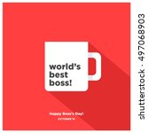 world's best boss mug   happy... | Shutterstock .eps vector #497068903