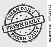 fresh daily rubber stamp... | Shutterstock .eps vector #497158903