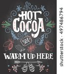 hot cocoa  warm up here. hand... | Shutterstock .eps vector #497486794