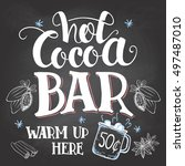 hot cocoa bar  warm up here.... | Shutterstock .eps vector #497487010